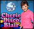 Cherie 'Disco' Blair - Make Cherie dance.